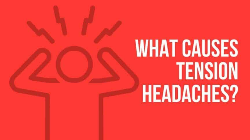 What Causes Tension Headaches?
