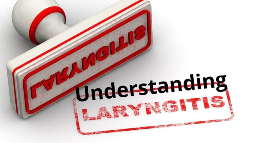 Understanding Laryngitis