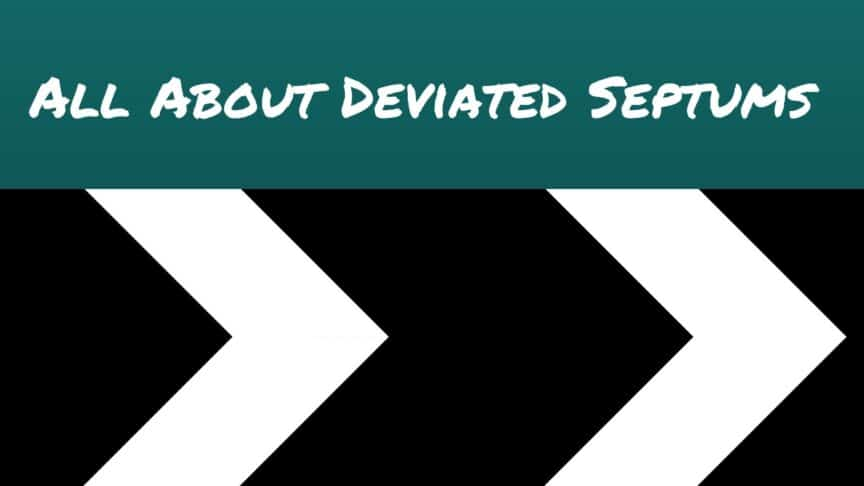 All About Deviated Septums